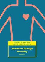 Anatomie en fysiologie - Frederic H. Martini ; Edwin F. Bartholomew (ISBN 9789043032346)