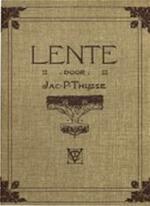 Lente - Jac. P. Thijsse, Jacobus Pieter Thijsse, L.W.R. Wenckebach, Jan van Oort, Kees Hana, Jan Voerman (jr.), Vereniging tot Behoud van Natuurmonumenten in Nederland (ISBN 9789021011448)