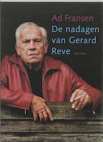 De nadagen van Gerard Reve - Ad Fransen (ISBN 9789057590450)