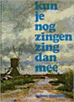 Kun je nog zingen, zing dan mee! - Joan Veldkamp, Amp, K. de Boer, Amp, P. Jonker (ISBN 9789001893606)