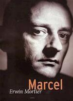 Marcel - Erwin Mortier.