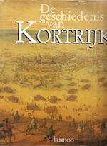 De geschiedenis van Kortrijk