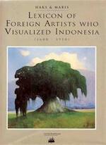 Lexicon of Foreign Artist who Visualized Indonesia (1600-1950)