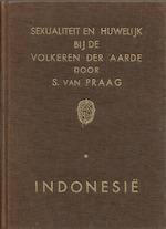 Sexualiteit en huwelijk bij de volkeren der aarde. Indonesië - S. van Praag