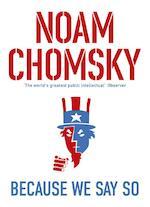 Because We Say So - Noam Chomsky (ISBN 9780241972489)