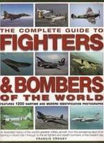 The complete guide to fighters & bombers of the world - Francis Crosby (ISBN 9781846810008)