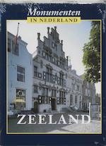 Monumenten in Nederland Zeeland - Ronald Stenvert, Saskia van Ginkel-meester (ISBN 9789040088308)