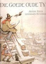 Die goede oude tijd - Anton Pieck, Leonhard Amp; Huizinga, Max Amp; Pieck (ISBN 9789022507452)