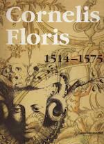 Cornelis Floris (1514-1575) - Antoinette Huysmans, Jan van Damme, Carl van de Velde, Christine van Mulders (ISBN 9050661766)