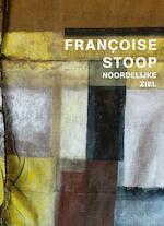 Francoise Stoop - Imme Dros, Oek de Jong, Ralph Keuning (ISBN 9789462621633)