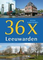 36x Leeuwarden - Peter Karstkarel (ISBN 9789056154301)