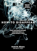 How to Disappear - Frank A. Ahearn, Eileen C. Horan (ISBN 9781599219776)