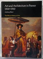 Art and architecture in France, 1500 to 1700 - Anthony Blunt (ISBN 9780140561043)