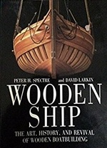Wooden Ship: The Art, History and Revival of Wooden Boat Building - Peter H. Spectre, David Larkin (ISBN 9780304344895)