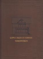 Kappen, daken en verdere timmerwerken - Handboek voor bouwkundigen. - Theodor Krauth, Franz Sales Meyer, F. Lz. [Vert.] Berghuis