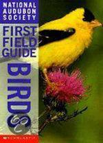 National Audubon Society first field guide - Scott Weidensaul, National Audubon Society (ISBN 9780590054829)