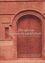 De Gentse Conservatoriumbibliotheek - Unknown (ISBN 9789081008013)