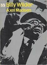 Billy Wilder - Axel Madsen