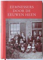Eemnessers door de eeuwen heen - Bep de Boer, Wim Fecken, Wil Gommers, Henk van Hees, Harry van der Voort (ISBN 9789065507143)