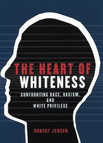 The Heart of Whiteness - Robert Jensen (ISBN 9780872864498)