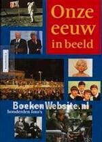 Onze eeuw in beeld - Manfred Leier, Lon Falger (ISBN 9789080321618)