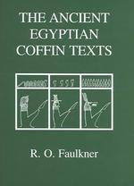 The Ancient Egyptian Coffin Texts - Raymond Oliver Faulkner (ISBN 9780856687549)