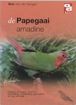De Papegaai amadine - B. van der Sangen (ISBN 9789058210968)