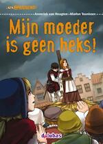 Mijn moeder is geen heks! - Anneriek van Heugten (ISBN 9789053006153)