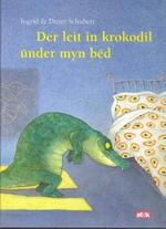 Der leit in krokodil under myn bed - Ingrid Schubert (ISBN 9789062739943)