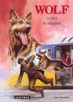 Wolf is niet te stoppen - Jan Postma (ISBN 9789020634280)