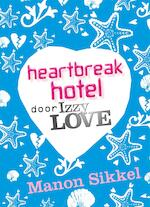 Heartbreak hotel - Manon Sikkel