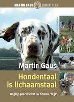 Hondentaal is lichaamstaal - Martin Gaus (ISBN 9789052106557)
