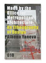 Made by the Office for Metropolitan Architecture - Albena Yaneva (ISBN 9789064507144)