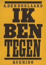 Ik ben tegen - A. den Doolaard (ISBN 9789021444284)