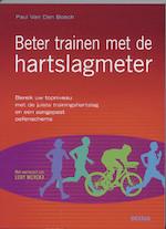 Beter trainen met de hartslagmeter - Paul Van Den Bosch (ISBN 9789044722796)