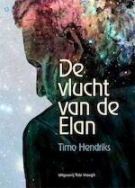 De vlucht van de Elan - Timo Hendriks (ISBN 9789078761594)