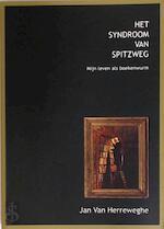 Het syndroom van Spitzweg - Jan Van Herreweghe (ISBN 9789080399709)