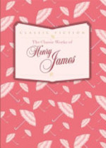The Classic Works of Henry James - Henry James (ISBN 9780753728215)