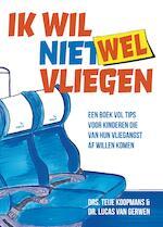 Ik wil niet wel vliegen - Teije Koopmans (ISBN 9789044977714)