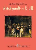 De Nachtwacht van Rembrandt van Rijn - Ceciel de Bie, Reinoud Leenen (ISBN 9789047805571)