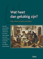 Wat heet dan gelukkig zijn? - Bart Capéau, Zoé Rongé, Erik Schokkaert, Frederic Vermeulen (ISBN 9789044136333)