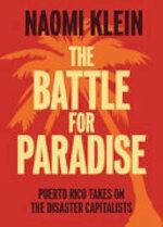 The Battle for Paradise - Naomi Klein (ISBN 9781608463572)