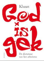 God is gek - Kluun (ISBN 9789057594052)