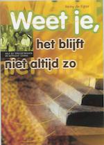 Weet je, het blijft niet altijd zo - R. de Fijter (ISBN 9789065084569)
