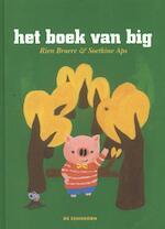 Het boek van big - Rien Broere