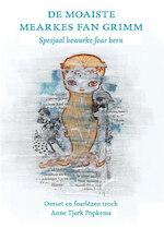 De moaiste mearkes fan Grimm - Anne Tjerk Popkema, Gebroeders Grimm (ISBN 9789460380792)