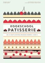 Kookschool - Patisserie - Melanie Dupuis (ISBN 9789021559520)