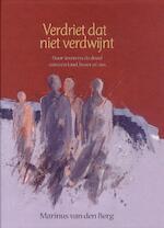 Verdriet dat niet verdwijnt - Marinus van den Berg (ISBN 9789025971007)