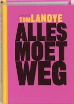 Alles moet weg - Tom Lanoye (ISBN 9789044603873)
