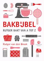 Bakbijbel - Rutger van den Broek (ISBN 9789048830398)
